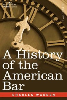 A History of the American Bar - Charles Warren