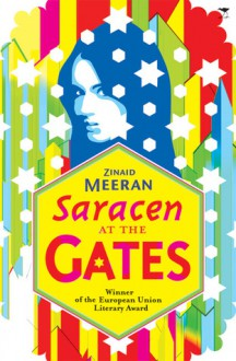 Saracen at the Gates - Zinaid Meeran