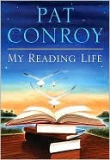 My Reading Life - Pat Conroy