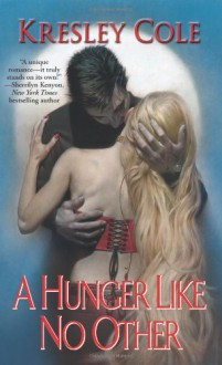 A Hunger Like No Other (Immortals After Dark, Book 1) by Cole, Kresley (2006) Mass Market Paperback - Kresley Cole