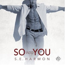 So Into You - S.E. Harmon,Herrmann Michael Stellman