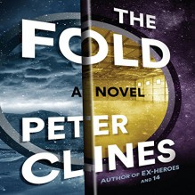 The Fold - Peter Clines, Ray Porter