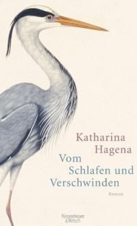 Vom Schlafen und Verschwinden - Katharina Hagena