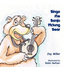 Bingo the Banjo Picking Bear - Jay Miller