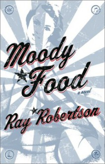 Moody Food - RAY ROBERTSON