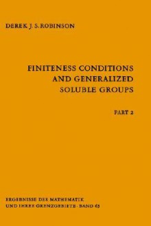 Finiteness Conditions and Generalized Soluble Groups: Part 2 - Derek J.S. Robinson