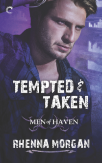 Tempted & Taken (Men of Haven) - Rhenna Morgan