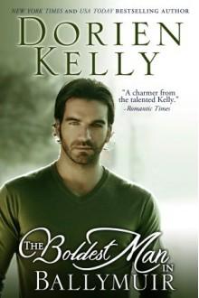 The Boldest Man in Ballymuir - Dorien Kelly