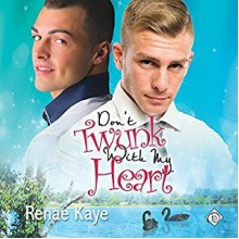 Don't Twunk With My Heart (Loving You Book 2) - Renae Kaye
