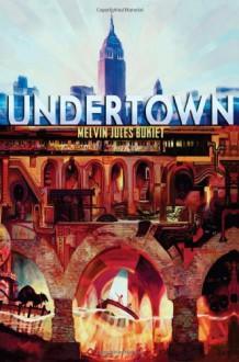 Undertown - Melvin Jules Bukiet