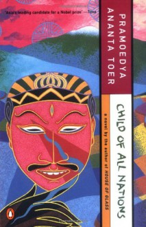 Child of All Nations (Buru Quartet) - Pramoedya Ananta Toer