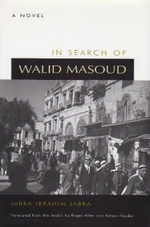 In Search of Walid Masoud (Middle East Literature in Translation) - Allen Roger M. A., Adnan Haydar, Jabra Ibrahim Jabra, جبرا إبراهيم جبرا