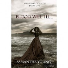 Blood Will Tell (Warriors of Ankh, #1) - Samantha Young