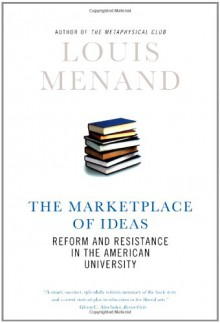 The Marketplace of Ideas: Reform and Resistance in the American University - Louis Menand, Henry Louis Gates Jr.