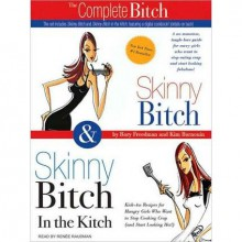 Skinny Bitch Deluxe Edition (MP3 Book) - Rory Freedman, Kim Barnouin, Renée Raudman