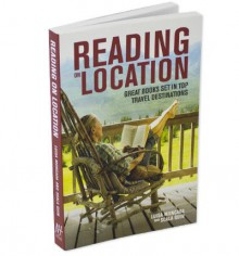 Reading on Location: Great Books Set in Top Travel Destinations - Luisa Moncada, Scala Quin