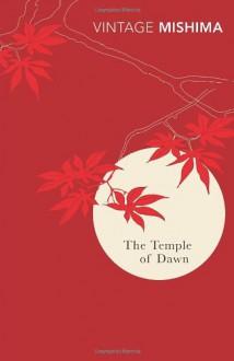 The Temple of Dawn - Yukio Mishima, E. Dale Saunders, Cecilia Segawa Seigle