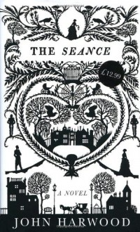 The Seance - John Harwood, To Be Announced