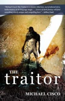 The Traitor - Michael Cisco