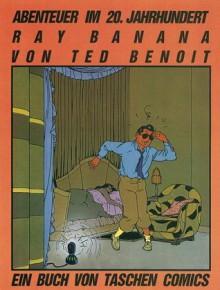Ray Banana Abenteuer im 20. Jahrhundert - Ted Benoît