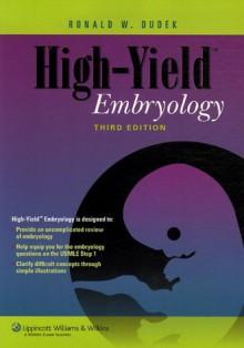 High-Yield Embryology - Ronald W. Dudek