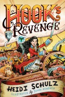 Hook's Revenge - Heidi Schulz, John Hendrix