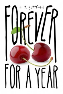 Forever for a Year - B.T. Gottfred