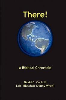 There! a Biblical Chronology - David C. Cook III, Jenny Wren