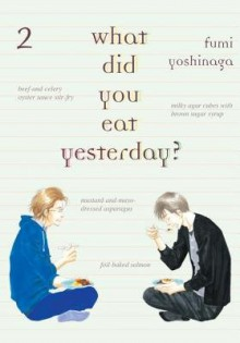 What Did You Eat Yesterday? Volume 2[WHAT DID YOU EAT YESTERDAY V02][Paperback] - FumiYoshinaga