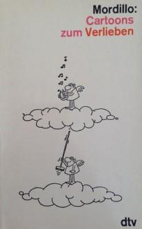 Cartoons zum Verlieben - Guillermo Mordillo