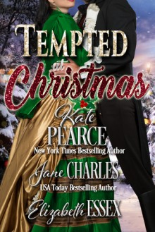 Tempted at Christmas - Kate Pearce,Elizabeth Essex,Jane Charles