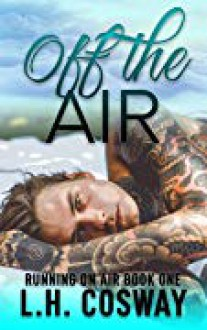 Off the Air (Running on Air #1) - L.H. Cosway