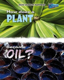 How Does a Plant Become Oil? - Linda Tagliaferro