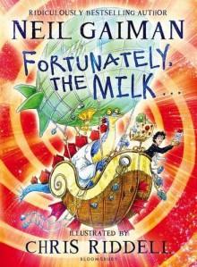 Fortunately the Milk - Neil Gaiman