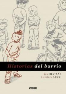 Historias del barrio - Gabi Beltrán, Bartolomé Seguì