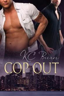 Cop Out by Burn, K. C., Burn, Kc (2011) Paperback - K. C., Burn, Kc Burn