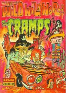 Wild Wild World Of The Cramps - Ian Johnston