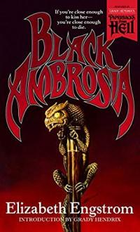 Black Ambrosia (Paperbacks from Hell) - Grady Hendrix,Elizabeth Engstrom