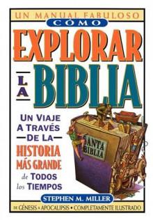 Como Explorar La Biblia - Stephen Miller
