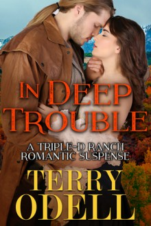In Deep Trouble (Triple-D Ranch) (Volume 2) - Terry Odell