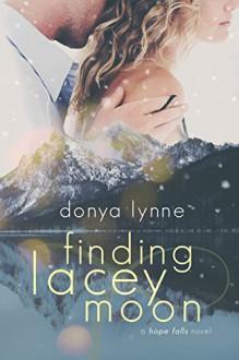 Finding Lacey Moon (Hope Falls Book 1) - Donya Lynne, Laura LaTulipe