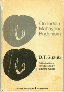 On Indian Mahayana Buddhism - D.T. Suzuki, Edward Conze