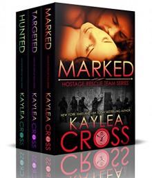 Hostage Rescue Team Box Set Vol. I (Hostage Rescue Team Series) - Kaylea Cross