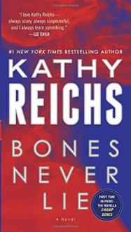 Bones Never Lie: A Novel (Temperance Brennan) - Kathy Reichs