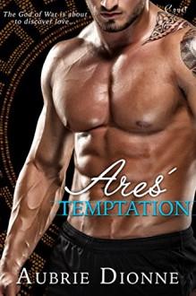Ares' Temptation (Entangled Covet) - Aubrie Dionne