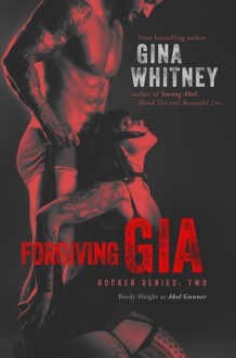 Forgiving Gia - Gina Whitney