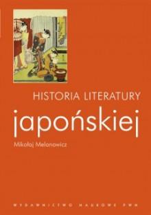 Historia literatury japońskiej - Mikołaj Melanowicz