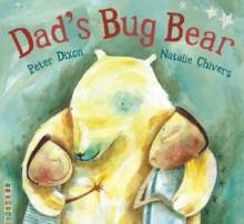 Dad's Bug Bear - Peter Dixon, Natalie Chivers