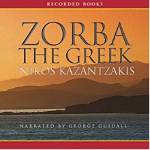 Zorba the Greek - Nikos Kazantzakis,George Guidall
