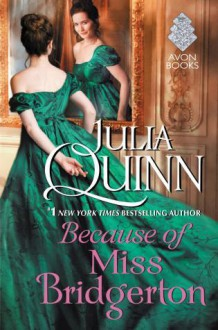 Because of Miss Bridgerton LP by Julia Quinn (2016-03-29) - Julia Quinn